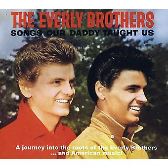 Everly Brothers - Songs Our Daddy Taught Us Bonus! Songs Our Daddy [CD] USA import