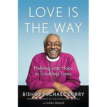 Love is the Way by Curry & Bishop Michael B.