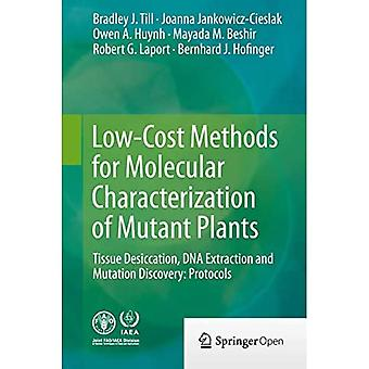 Low-Cost Methods for Molecular Characterization of Mutant Plants: Tissue Desiccation, DNA Extraction and Mutation...