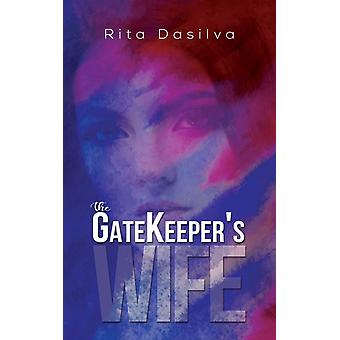 The Gatekeepers Wife par RITA DASILVA