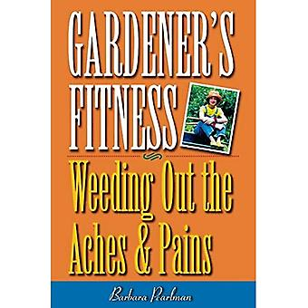 Gardener's Fitness: Weeding out the Aches and Pains