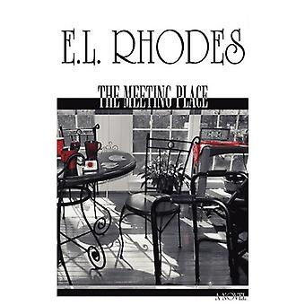 The Meeting Place by Edwin Luicco Rhodes - 9780578019888 Book