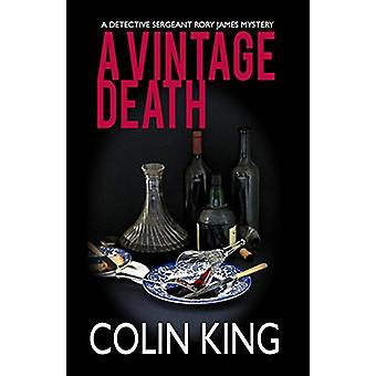 A Vintage Death - A Detective Sergeant Rory James Mystery by Colin Kin