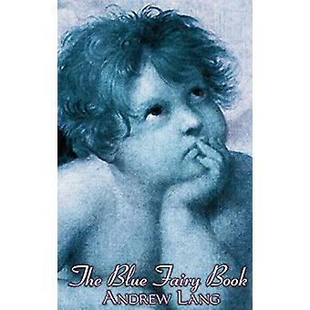 The Blue Fairy Book - Edited by Andrew Lang - Fiction - Fairy Tales -