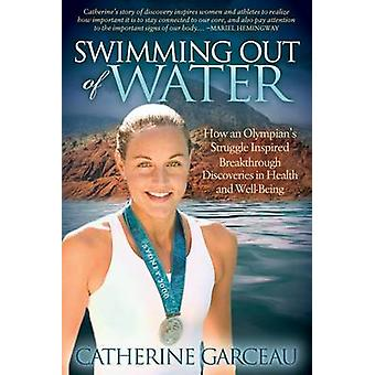 Swimming Out Of Water - How An Olympian's Struggle Inspired Breakthrou