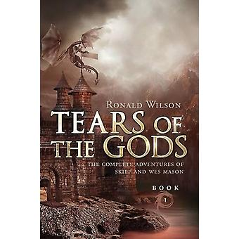 Tears of the Gods by Professor Ronald Wilson - 9781628388053 Book