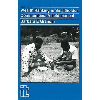 Wealth Ranking in Smallholder Communities A Field Manual