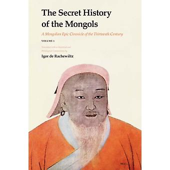 The Secret History of the Mongols 2 vols A Mongolian Epic Chronicle of the Thirteenth Century door Igor De Rachewiltz
