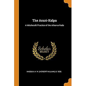 The Asuri-Kalpa: A Witchcraft Practice of the Atharva-Veda