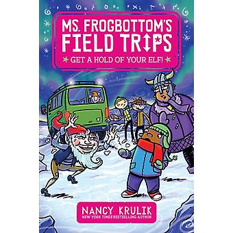 Get a Hold of Your Elf by Nancy Krulik & Illustrated by Harry Briggs