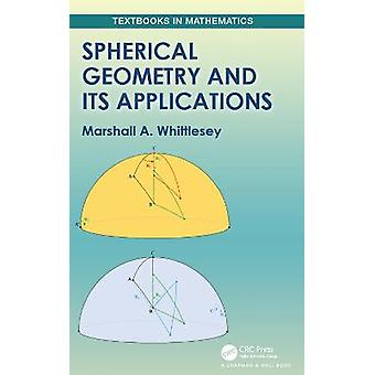 Spherical Geometry and Its Applications Textbooks in Mathematics
