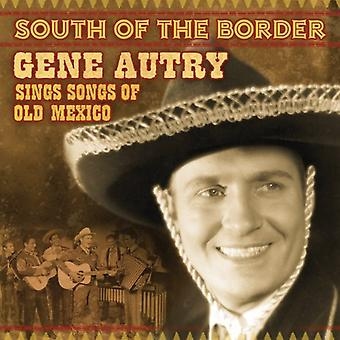 Gene Autry - South of the Border: Songs of Old Mexico [CD] USA import