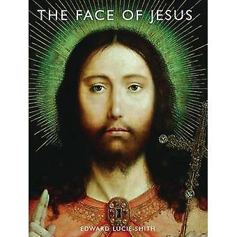 Das Antlitz Jesu von Edward Lucie-Smith - 9781419700804 Buch