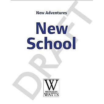 New Adventures - My New School by Franklin Watts - 9781445159003 Book