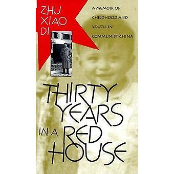 Thirty Years in a Red House - Memoir of Childhood and Youth in Communi