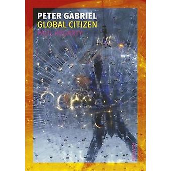 Peter Gabriel - Global medborgare av Peter Gabriel - Global medborgare - 9781