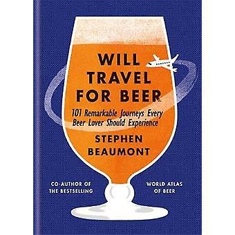 Kommer att resa för öl av Stephen Beaumont - 9781784723200 bok