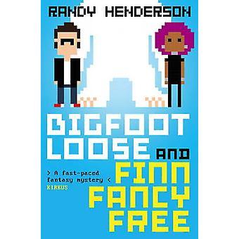 Bigfootloose og Finn Fancy gratis af Randy Henderson - 9781783297276 B