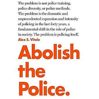 Slutningen af politiarbejde af Alex Vitale - 9781784782894 bog