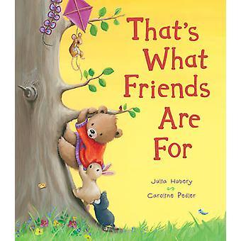C'est ce que les amis sont pour! par Julia Hubery - Caroline Pedler - 9781