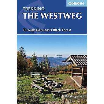 De Westweg - via Duitsland Zwarte Woud door Kat Morgenstern - 9781