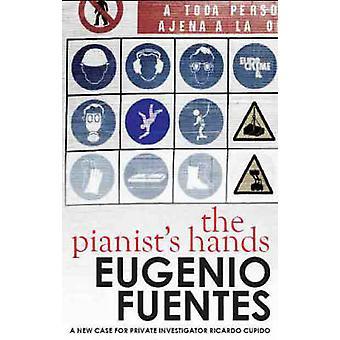 The Pianist's Hands by Eugenio Fuentes - Martin Schifino - 9781905147