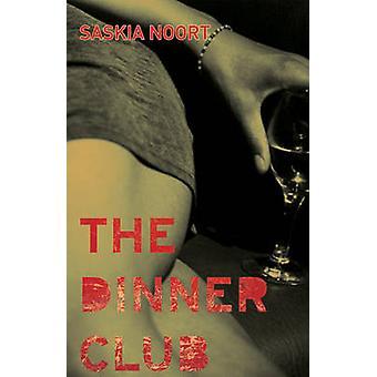 The Dinner Club by Saskia Noort - 9781904738206 Book
