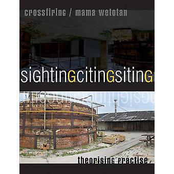 Sighting/citing/siting - Crossfiring/Mama Wetotan - Practising Theory b