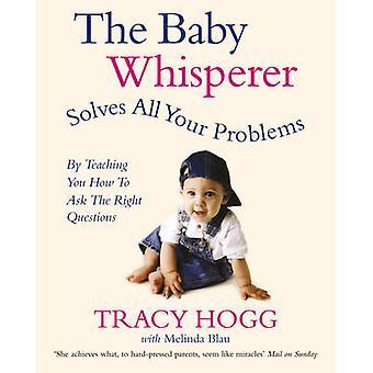 Die Baby-Whisperer löst alle Ihre Probleme - Lehre, die Sie zu haben