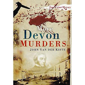 More Devon Murders by John Van der Kiste - 9780752459561 Book