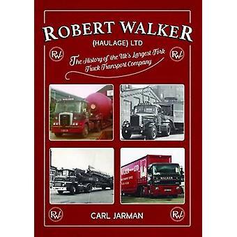 Robert Walker Haulage Ltd - The History of the UK's Largest Fork Truck