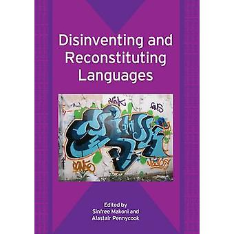 Disinventing and Reconstituting Languages by Sinfree Makoni - Alastai
