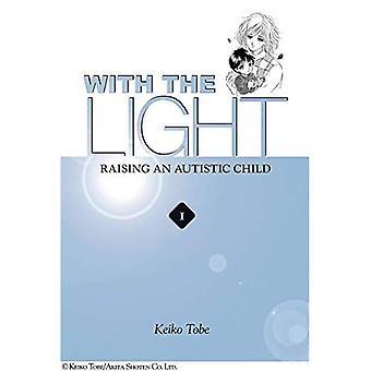 Met het licht: v. 1: het verhogen van een autistisch kind (met het licht...)