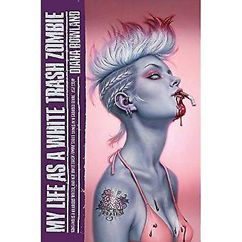 My Life as a White Trash Zombie (A White Trash Zombie Novel)