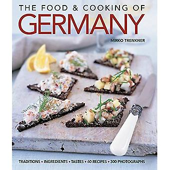 The Food and Cooking of Germany: Traditions - Ingredients - Tastes - Techniques [Illustrated]