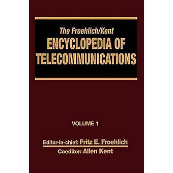 L'encyclopédie de FroehlichKent des télécommunications Volume 1 accès accusations dans les États-Unis d'Amérique à l'essentiel des Communications numériques par Froehlich & Froehlich
