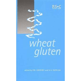 Wheat Gluten by Shewry & P R