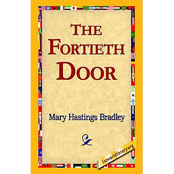 The Fortieth Door by Bradley & Mary Hastings
