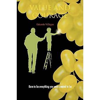 Wert und Mut trauen, alles zu sein, Sie entstanden, durch & Eduardo Villegas zu
