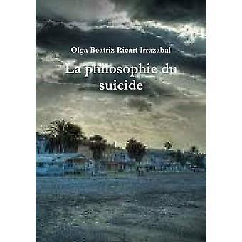 La philosophie du suicide by Ricart Irrazabal & Olga Beatriz