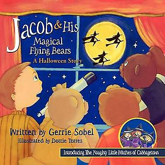 Jacob  His Magical Flying Bears A Halloween Story by Sobel & Gerrie