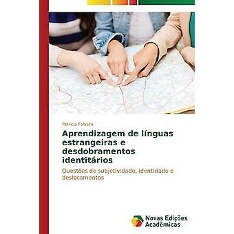Aprendizagem de Lnguas Estrangeiras e Desdobramentos Identitrios von Falasca Patrcia