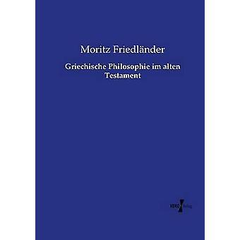 Griechische Philosophie im alten testamente av Friedlnder & Moritz