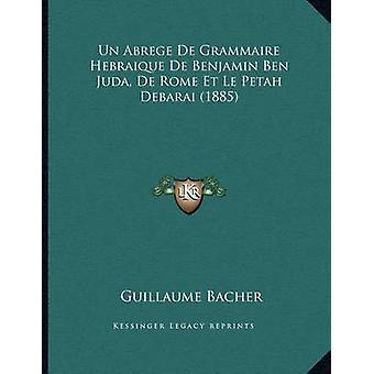 Un Abrege de Grammaire Hebraique de Benjamin Ben Juda - de Rome Et Le