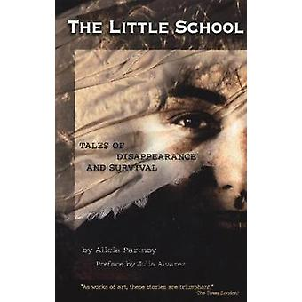 The Little School - Tales of Disappearance and Survival (New edition)