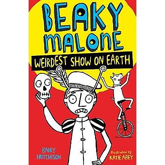 Weirdest Show on Earth by Barry Hutchison - 9781847159069 Book
