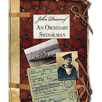 An Ordinary Signalman by J. Dawson - 9781906561048 Book