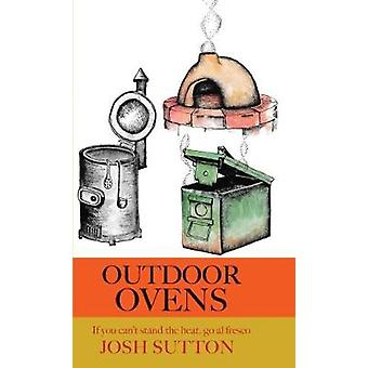 Outdoor Ovens - If You Can't Stand the Heat - Go al Fresco by Josh Sut