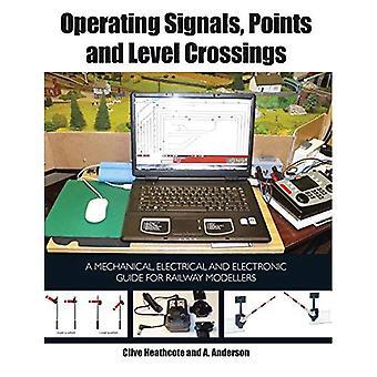 Funcionamiento de señales, puntos y pasos a nivel: mecánico, eléctrico y electrónico guía para modelistas de trenes