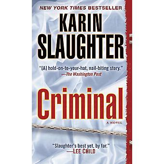 Criminal: A Novel 9780345528520